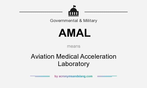 What does AMAL mean? It stands for Aviation Medical Acceleration Laboratory