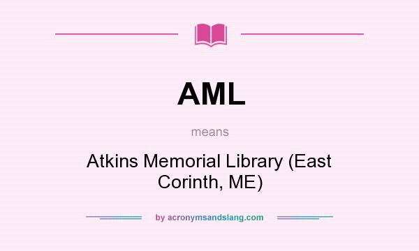 What does AML mean? It stands for Atkins Memorial Library (East Corinth, ME)