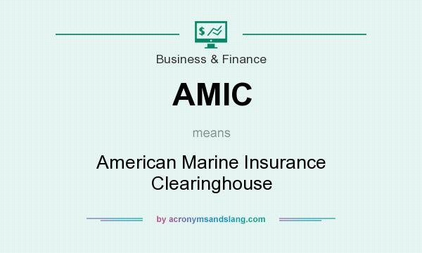 What does AMIC mean? It stands for American Marine Insurance Clearinghouse