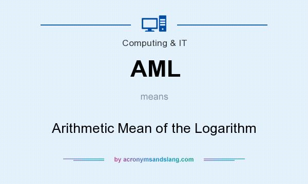 What does AML mean? It stands for Arithmetic Mean of the Logarithm