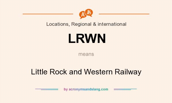 What does LRWN mean? It stands for Little Rock and Western Railway