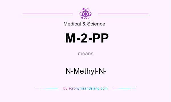 What does M-2-PP mean? It stands for N-Methyl-N-
