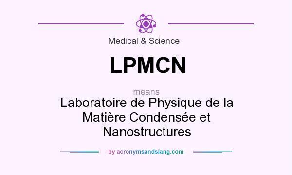 What does LPMCN mean? It stands for Laboratoire de Physique de la Matière Condensée et Nanostructures