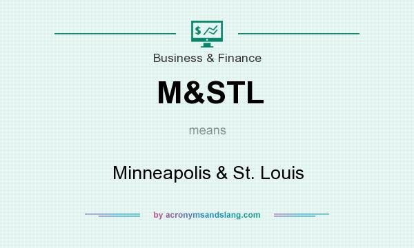 What does M&STL mean? It stands for Minneapolis & St. Louis