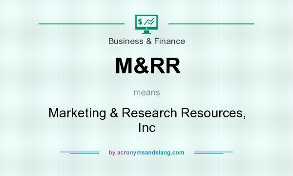 What does M&RR mean? It stands for Marketing & Research Resources, Inc
