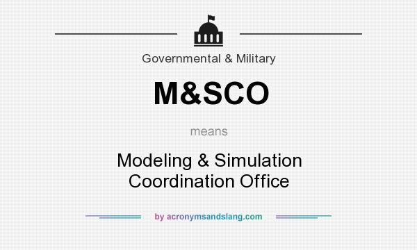 What does M&SCO mean? It stands for Modeling & Simulation Coordination Office