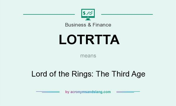 What does LOTRTTA mean? It stands for Lord of the Rings: The Third Age