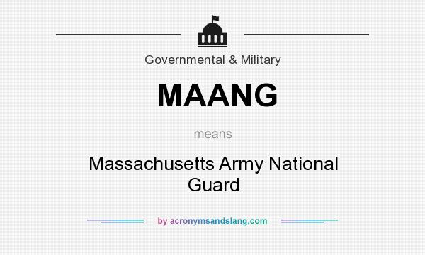 What does MAANG mean? It stands for Massachusetts Army National Guard