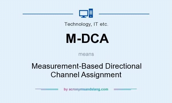 What does M-DCA mean? It stands for Measurement-Based Directional Channel Assignment
