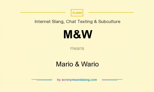 What does M&W mean? It stands for Mario & Wario