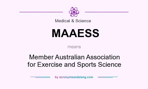 What does MAAESS mean? It stands for Member Australian Association for Exercise and Sports Science