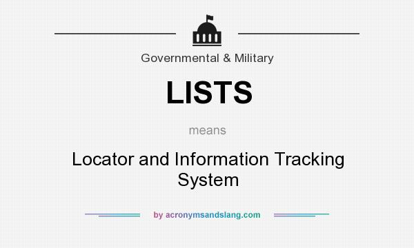 What does LISTS mean? It stands for Locator and Information Tracking System