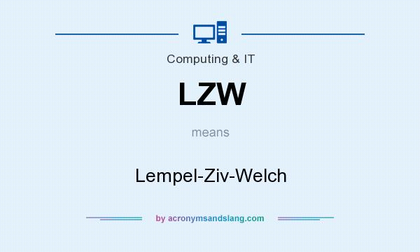 What does LZW mean? It stands for Lempel-Ziv-Welch