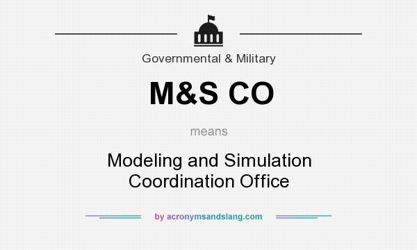 What does M&S CO mean? It stands for Modeling and Simulation Coordination Office