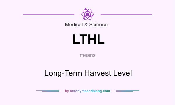 What does LTHL mean? It stands for Long-Term Harvest Level