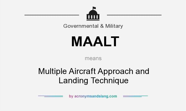 What does MAALT mean? It stands for Multiple Aircraft Approach and Landing Technique