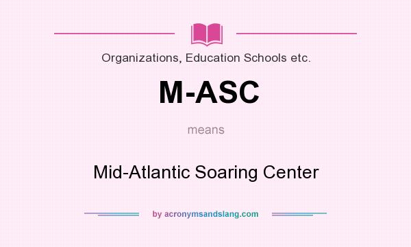 What does M-ASC mean? It stands for Mid-Atlantic Soaring Center