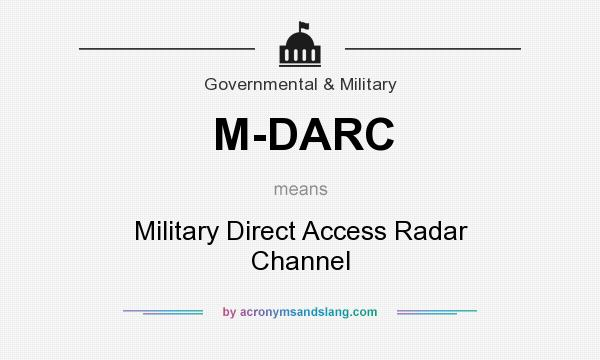 What does M-DARC mean? It stands for Military Direct Access Radar Channel