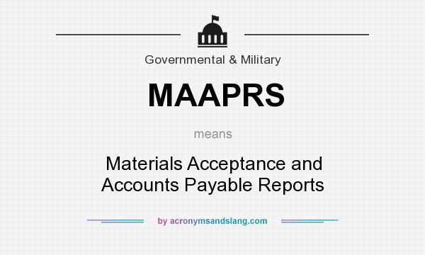 What does MAAPRS mean? It stands for Materials Acceptance and Accounts Payable Reports