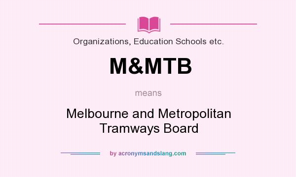 What does M&MTB mean? It stands for Melbourne and Metropolitan Tramways Board