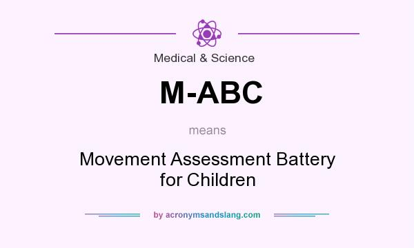 What does M-ABC mean? It stands for Movement Assessment Battery for Children