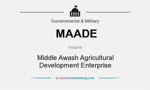 What does MAADE mean? It stands for Middle Awash Agricultural Development Enterprise