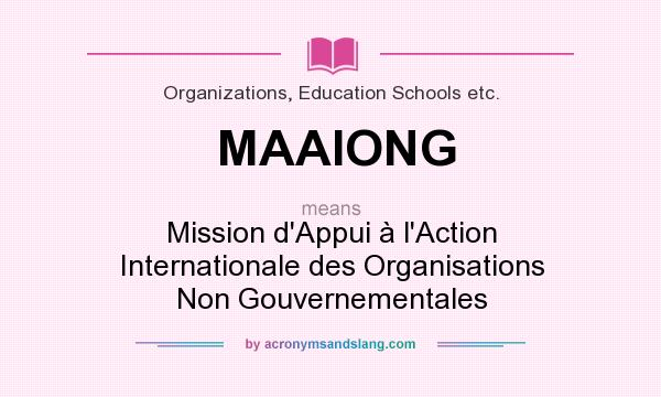 What does MAAIONG mean? It stands for Mission d`Appui à l`Action Internationale des Organisations Non Gouvernementales