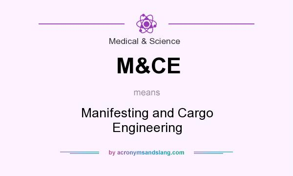 What does M&CE mean? It stands for Manifesting and Cargo Engineering