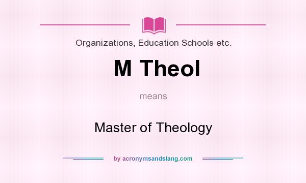What does M Theol mean? It stands for Master of Theology