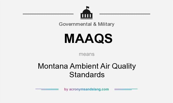What does MAAQS mean? It stands for Montana Ambient Air Quality Standards