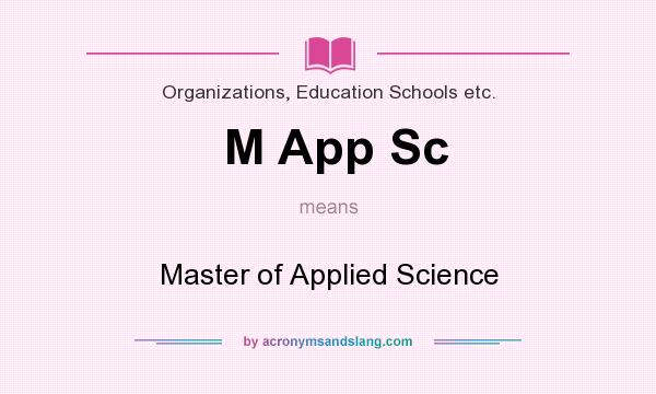 What does M App Sc mean? It stands for Master of Applied Science