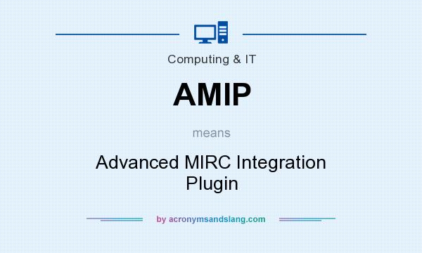 What does AMIP mean? It stands for Advanced MIRC Integration Plugin