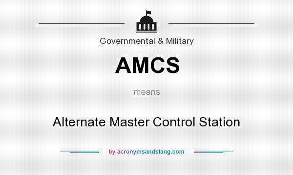 What does AMCS mean? It stands for Alternate Master Control Station