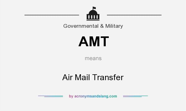What does AMT mean? It stands for Air Mail Transfer