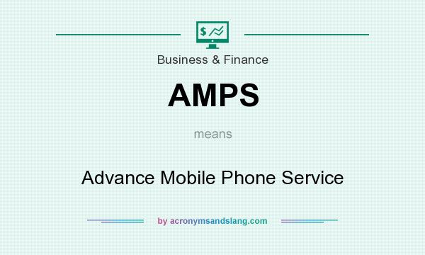 What does AMPS mean? It stands for Advance Mobile Phone Service