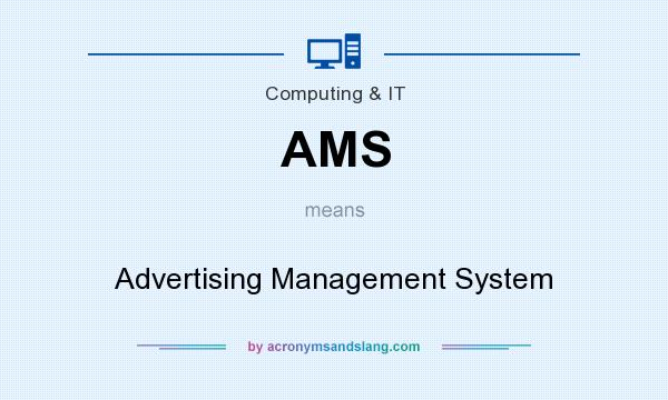 What does AMS mean? It stands for Advertising Management System