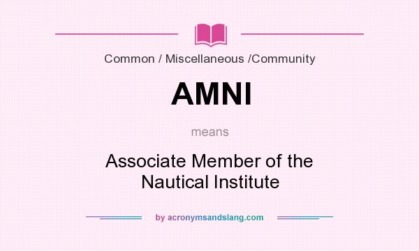 What does AMNI mean? It stands for Associate Member of the Nautical Institute