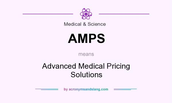 What does AMPS mean? It stands for Advanced Medical Pricing Solutions