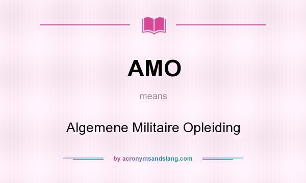 Amo Algemene Militaire Opleiding In Undefined By Acronymsandslangcom