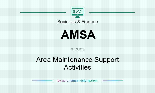 What does AMSA mean? It stands for Area Maintenance Support Activities