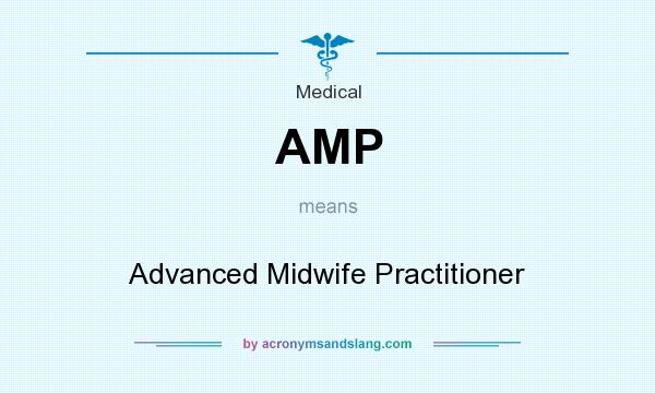 What does AMP mean? It stands for Advanced Midwife Practitioner