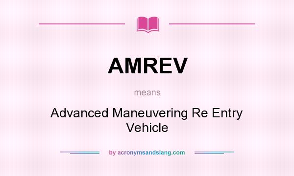 What does AMREV mean? It stands for Advanced Maneuvering Re Entry Vehicle