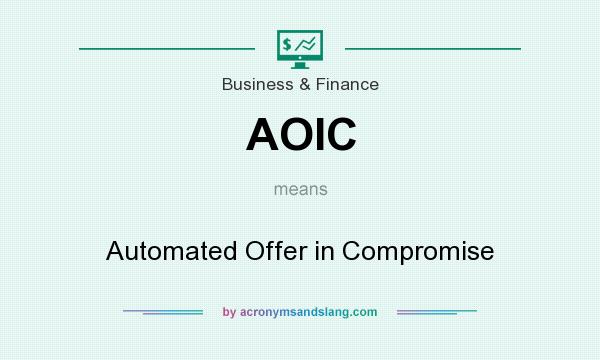 What does AOIC mean? It stands for Automated Offer in Compromise