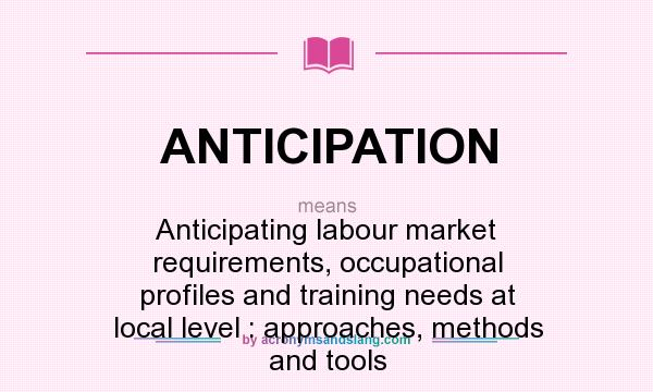 What does ANTICIPATION mean? - Definition of ANTICIPATION