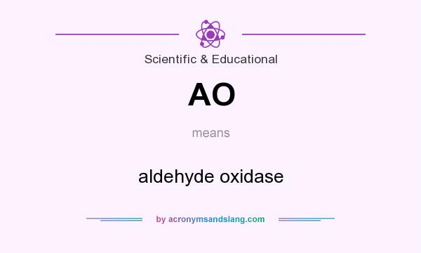 What does AO mean? It stands for aldehyde oxidase