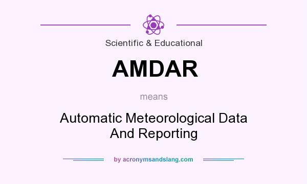 What does AMDAR mean? It stands for Automatic Meteorological Data And Reporting