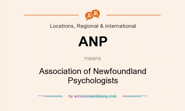 What does ANP mean? It stands for Association of Newfoundland Psychologists