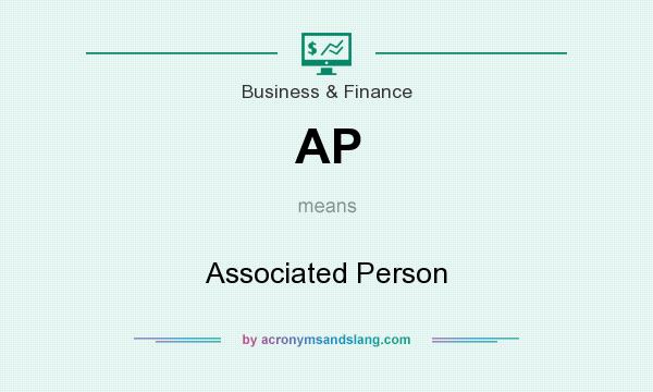What does AP mean? It stands for Associated Person