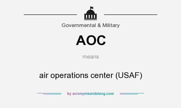 What does AOC mean? It stands for air operations center (USAF)