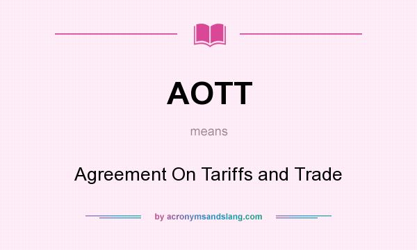 Aott Agreement On Tariffs And Trade In Undefined By